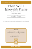 Then Will I Jehovah�s Praise